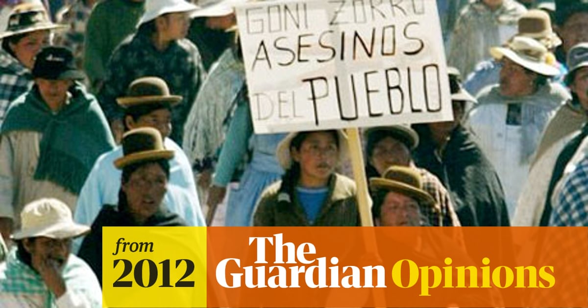 America S Refusal To Extradite Bolivia S Ex President To Face Genocide Charges Glenn Greenwald Opinion The Guardian
