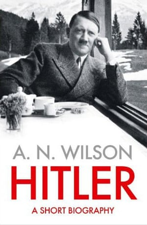 Ominivore: Hitler: A Short Biography by AN Wilson