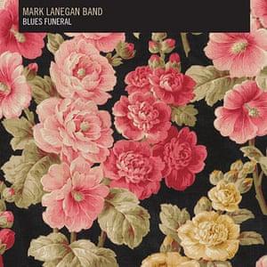 Album artwork: Mark Lanegan Band, Blues Funeral, album artwork