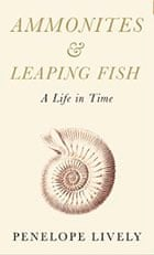 Ammonites & Leaping Fish: A Life in Time