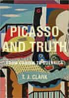 Picasso and Truth: From Cubism to Guernica