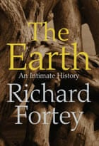 The Earth: An Intimate History by Richard Fortey – cover image