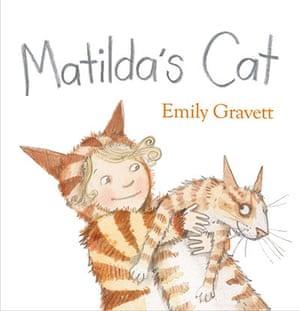 Children's books: Matilda's Cat by Emily Gravett