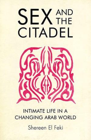 Guardian book award: Sex and the Citadel by Shereen El Feki
