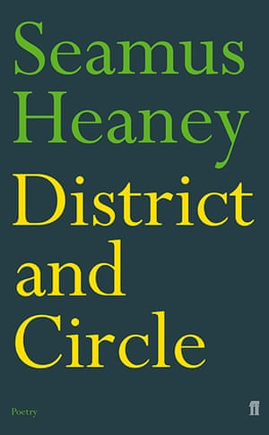 Seamus Heaney: District and Circle (2006) won the TS Eliot prize