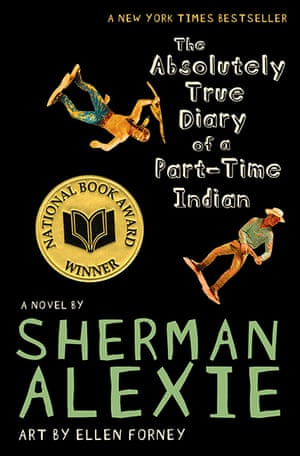 ALA : The Absolutely True Diary of a Part-Time Indian, by Sherman Alexie.Reasons