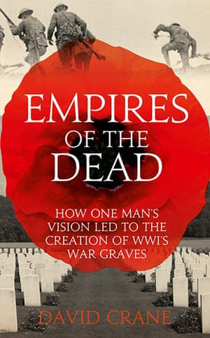 Samuel Johnson Prize: Empires of the Dead: How One Man's Vision Led to the Creation of WW1's War