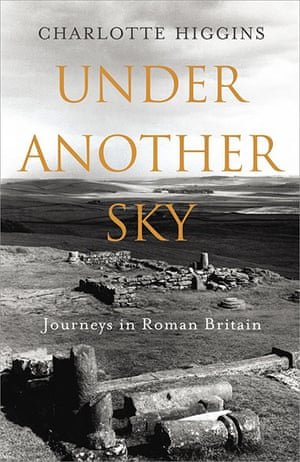 Samuel Johnson Prize: Under Another Sky, Charlotte Higgins (Jonathan Cape)