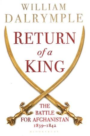 Samuel Johnson Prize: Return of a King, William Dalrymple (Bloomsbury)