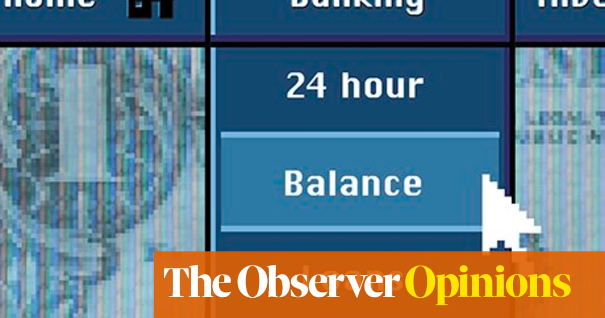Banking will be transformed – by technology, not politics   Observer