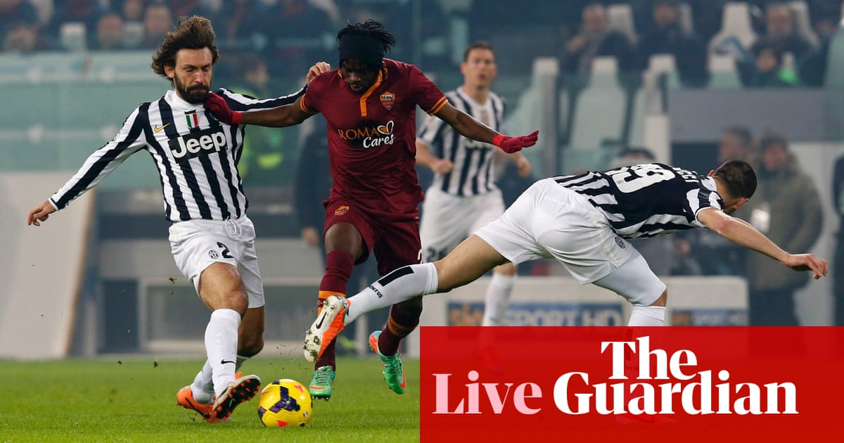 Juventus v Roma – as it happened | Football | The Guardian
