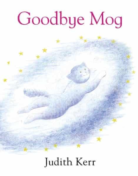 Goodbye Mog by Judith Kerr.