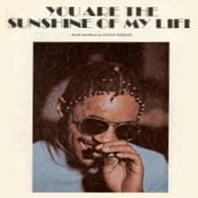 Sunshine Of My Life by Stevie Wonder (1974).