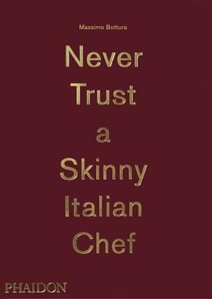 Never trust a skinny italian chef book jacket