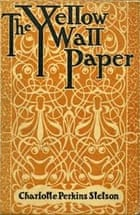 The Yellow Wallpaper By Charlotte Perkins Gilman Review
