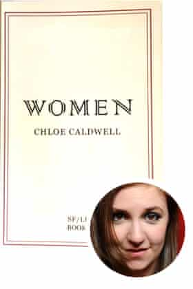 Lena Dunham selects Women by Chloe Caldwell