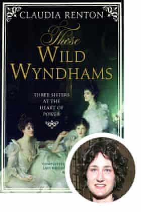 Lara Feigel selects Those Wild Wyndhams