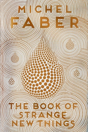 Michel Faber - The Book of Strange New Things.