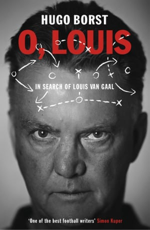 O, Louis: In Search of Louis van GaalHugo BorstPublished by Yellow Jersey, part of Vintage Publishing