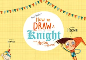 How to draw knights: How to draw… a knight by Alex T Smith