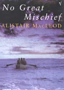 No Great Mischief, 1999, by Alistair MacLeod