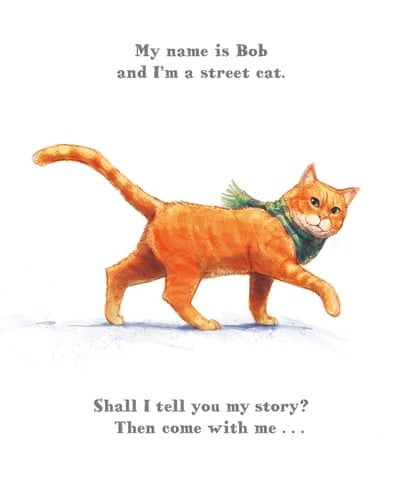 A Street Cat Named Bob In Pictures Children S Books The Guardian