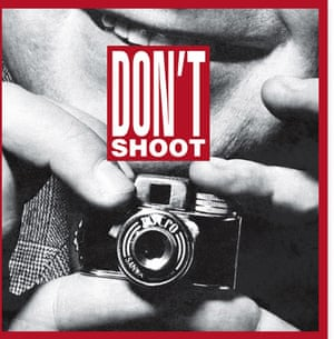 Don't Shoot by Barbara Kruger