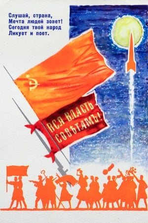"""The text on the top left of this poster translates as: """"listen, country, the dream of the people is calling! Today your people rejoice and sing.""""The lower part of the flag reads: """"all power to the Soviets!"""" Photograph: Michael Nicholson/CORBIS"""