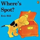 Where's Spot by Eric Hill