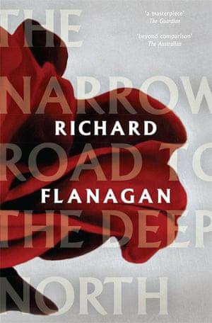 Richard Flanagan (Australian) The Narrow Road to the Deep North (Chatto & Windus)