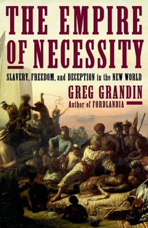 The Empire of Necessity by Greg Grandin