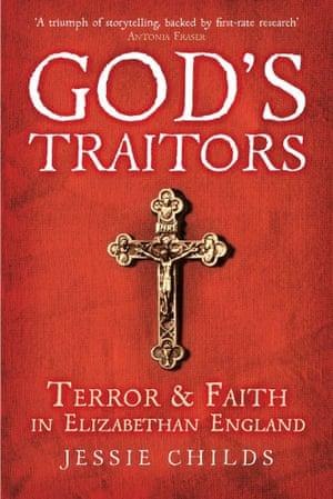Gods Traitors by Jessie Childs
