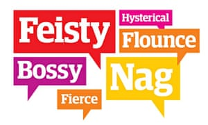 Feisty, bossy and flounce