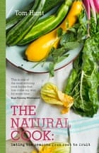 Tom Hunt, The Natural Cook