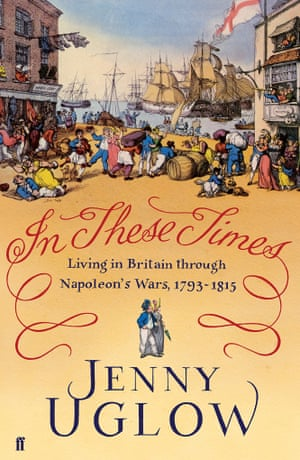 In These Times by Jenny Uglow (Faber)