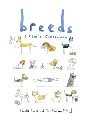 Breeds, a canine compendium, by Fenella Smith and The Brothers McLeod (published by Square Peg)