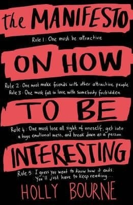 Manifesto on How to be Interesting by Holly Bourne