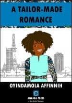 Oyindamola Affinih, A Tailor-Made Romance