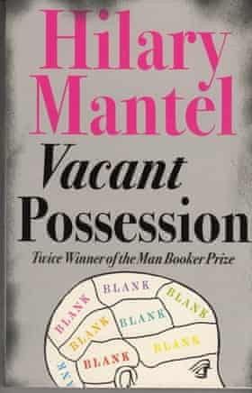 Hilary Mantel - Vacant Possession.