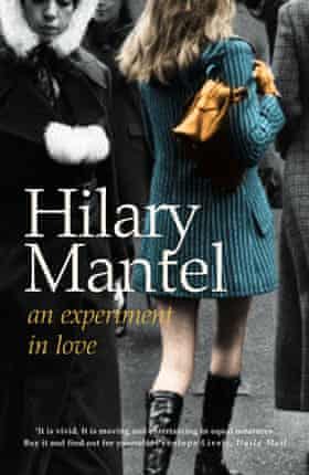 Hilary Mantel - An Experiment in Love.