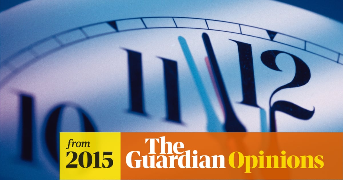 There S No Point Worrying About The Doomsday Clock Julian Baggini Opinion The Guardian