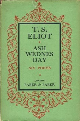 Ash Wednesday by T.S. Elliot pulished by Faber & Faber
