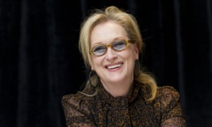 Meryl Streep …
