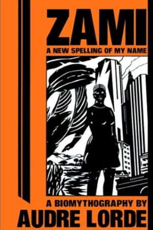 Zami: A New Spelling of My Name, by Audre Lorde.