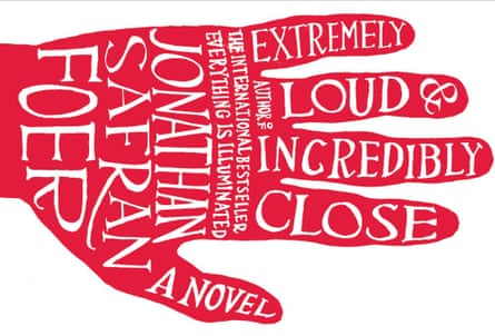 Jonathan Safran Foer's novel Extremely Loud & Incredibly Close by