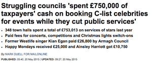 Daily Mail: 'Struggling councils 'spent £750,000 of taxpayers' cash on booking C-list celebrities for events while they cut public services'