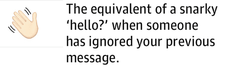 The equivalent of asnarky 'hello?' when someone has ignored your previous message.