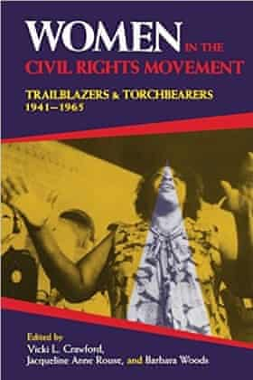 Women in the Civil Rights Movement: Trailblazers & Torchbearers, edited by Vicki L. Crawford, Jacqueline Anne Rouse, and Barbara Woods