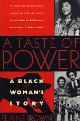 A Taste of Power: A Black Woman's Story, by Elaine Brown