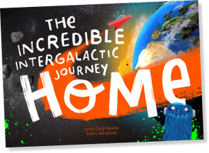 The Incredible Intergalactic Journey Home